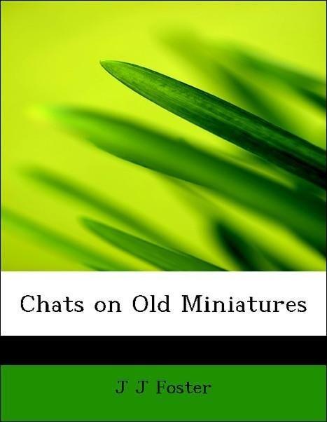 Chats on Old Miniatures als Taschenbuch von J J...