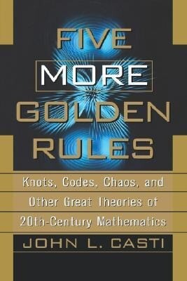 Five More Golden Rules: Knots, Codes, Chaos, and Other Great Theories of 20th-Century Mathematics als Buch