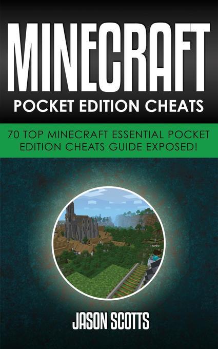 Minecraft Pocket Edition Cheats: 70 Top Minecra...
