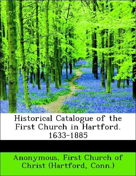 Historical Catalogue of the First Church in Har...