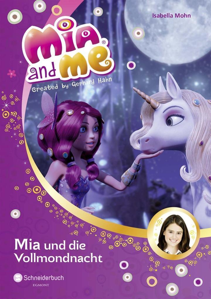 Mia and me 11: Mia und die Vollmondnacht als Bu...