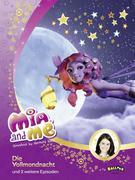 Mia and me - Die Vollmondnacht