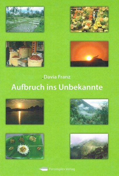 Aufbruch ins Unbekannte als Buch von Davia Franz