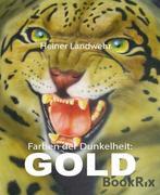 Farben der Dunkelheit: GOLD