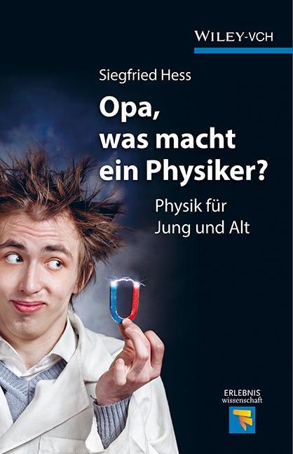 Opa, was macht ein Physiker? als Buch von Siegf...