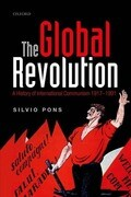 The Global Revolution: A History of International Communism 1917-1991