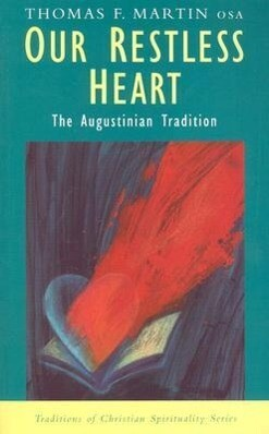 Our Restless Heart: The Augustinian Tradition als Taschenbuch