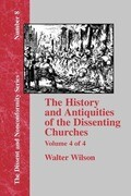 History & Antiquities of the Dissenting Churches - Vol. 4