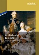 Deutschland - Russland. Das 18. Jahrhundert