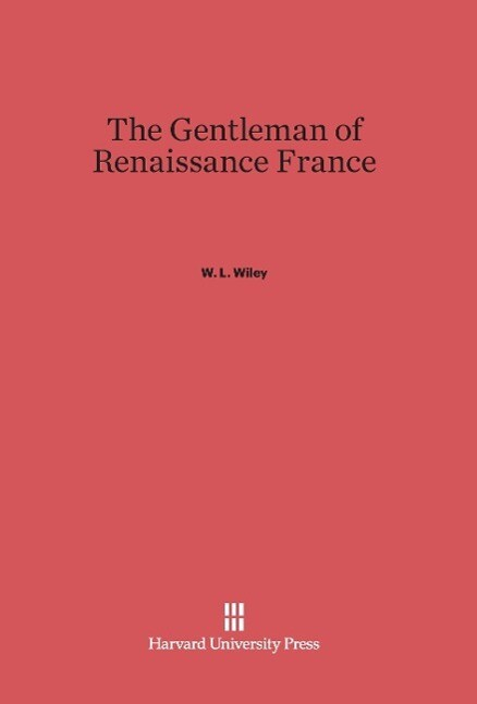 The Gentleman of Renaissance France als Buch vo...