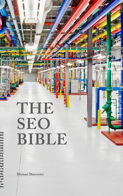 The SEO Bible als Buch von Michael Marcovici