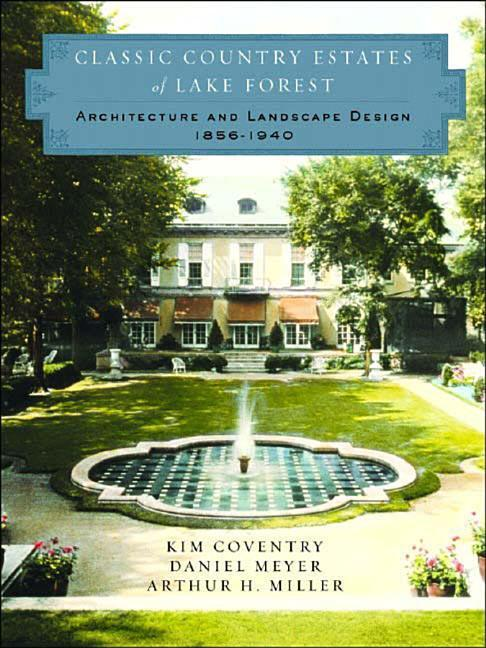 Classic Country Estates of Lake Forest: Architecture and Landscape Design 1856-1940 als Buch