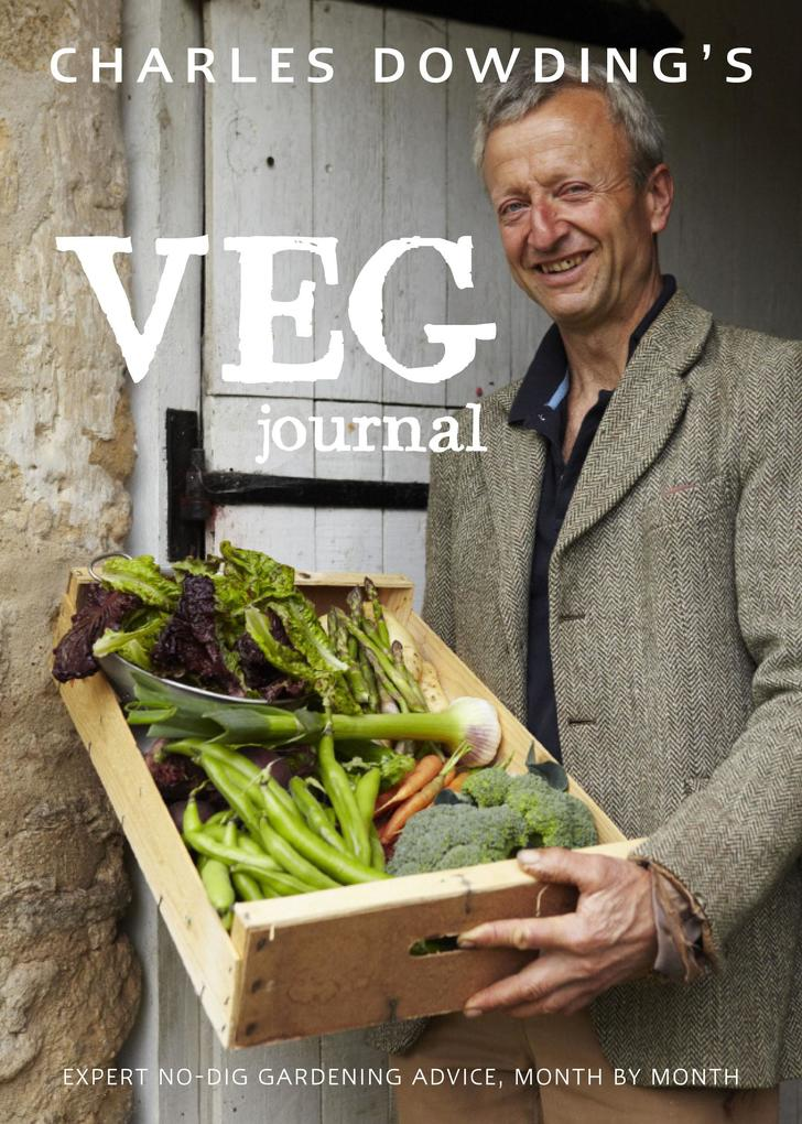 Charles Dowding´s Veg Journal als eBook Downloa...