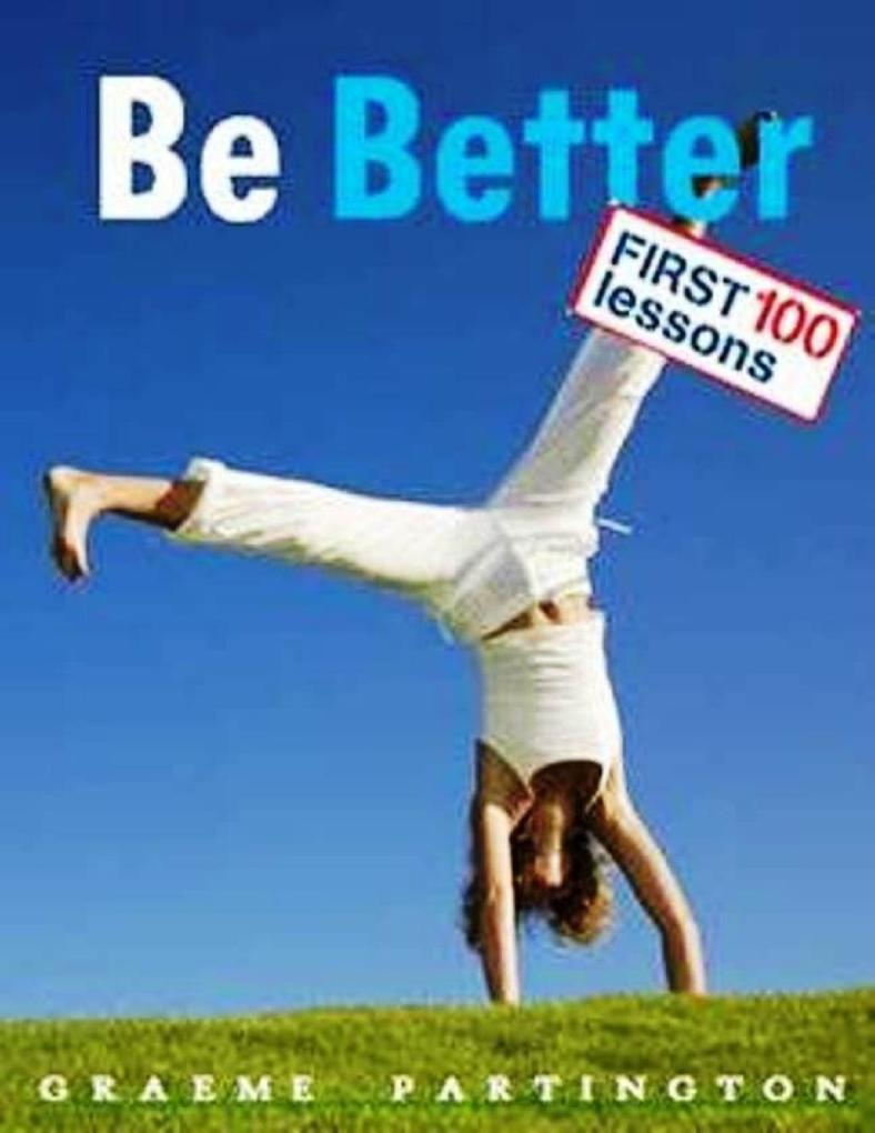 Be Better: First 100 Lessons als eBook Download...