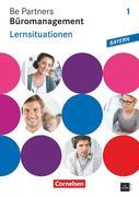 Be Partners - Büromanagement 1. Ausbildungsjahr. Lernsituationen Ausgabe Bayern