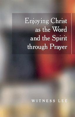 Enjoying Christ as the Word and the Spirit Through Prayer als Taschenbuch