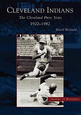 The: Cleveland Indians: The Cleveland Press Years, 1920-1982 als Taschenbuch