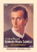 A Life of Blessed Gennaro Maria Sarnelli, Redemptorist, 1702-1744