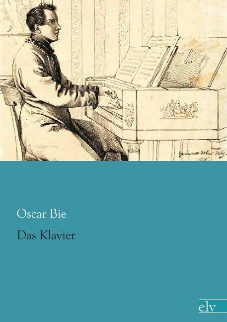 Das Klavier als Buch von Oscar Bie