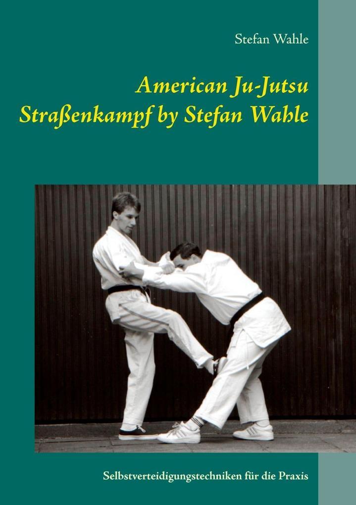 American Ju-Jutsu Straßenkampf by Stefan Wahle ...