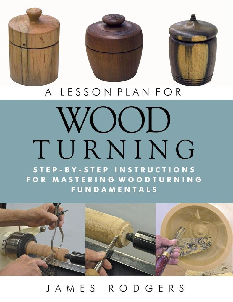 A Lesson Plan for Woodturning als eBook Downloa...