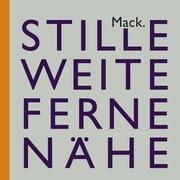 Ulrich Mack. Stille - Weite - Ferne - Nähe