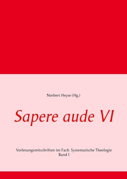 Sapere aude VI als Buch von