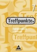 Treffpunkte Sprachbuch 7. Arbeitsheft. Berlin, Bremen, Hamburg, Hessen, Niedersachsen, Nordrhein-Westfalen, Rheinland-Pfalz, Schleswig-Holstein