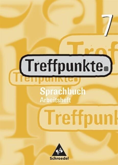 Treffpunkte Sprachbuch 7. Arbeitsheft. Berlin, Bremen, Hamburg, Hessen, Niedersachsen, Nordrhein-Westfalen, Rheinland-Pfalz, Schleswig-Holstein als Buch