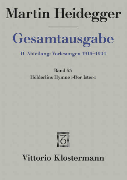 Gesamtausgabe Abt. 2 Vorlesungen Bd. 53. Hölderlins Hymne 'Der Ister' als Buch