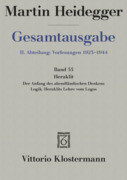 Gesamtausgabe Abt. 2 Vorlesungen Bd. 55. Heraklit