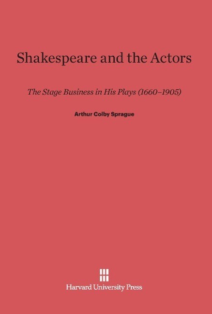 Shakespeare and the Actors als Buch von Arthur ...