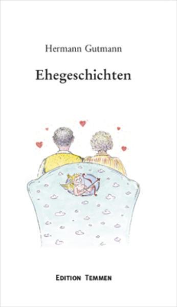 Ehegeschichten oder: Eine kleine Liebeserklärung...mit anderen Worten als Buch
