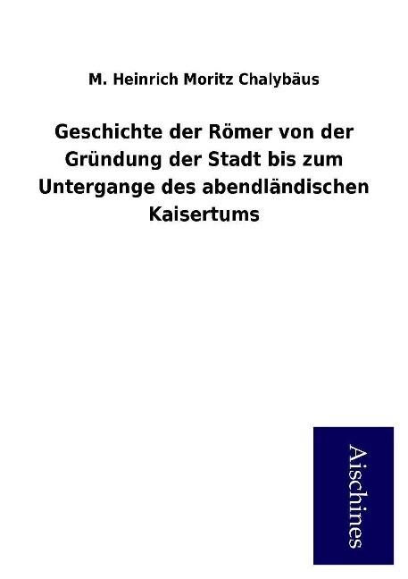 Geschichte der Römer von der Gründung der Stadt...