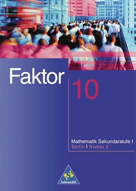 Faktor 10. Schülerband. Berlin als Buch
