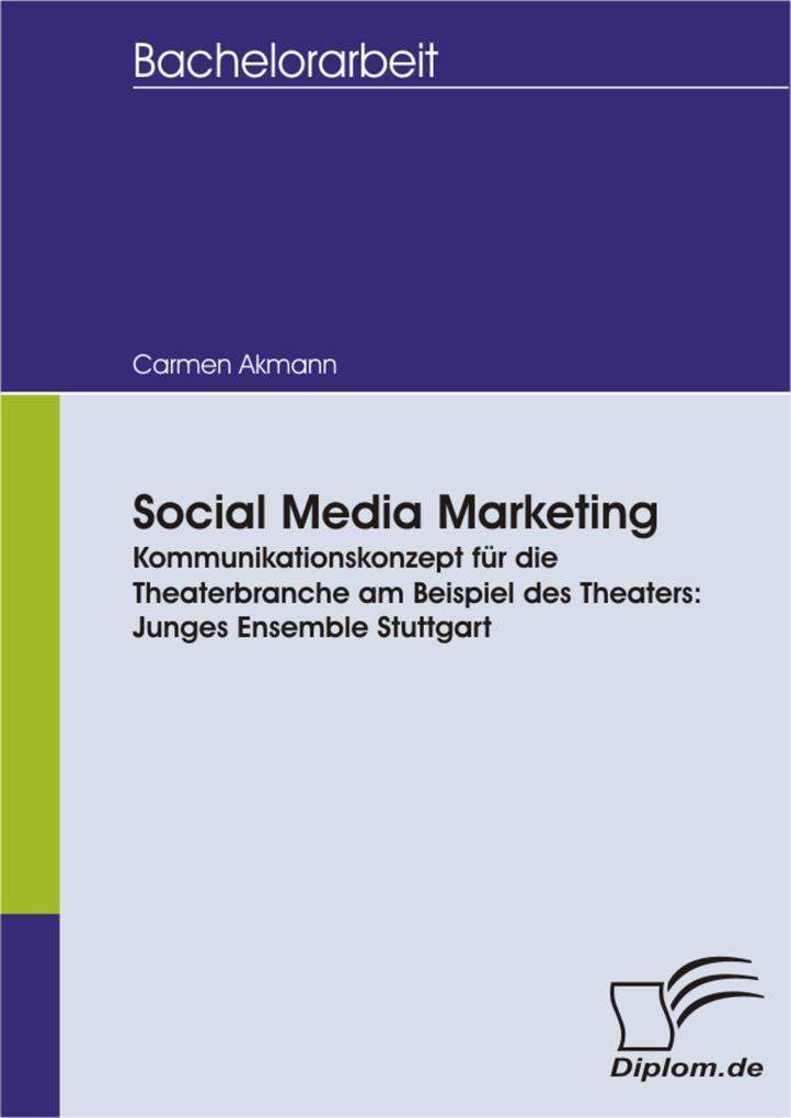 Social Media Marketing. Kommunikationskonzept f...