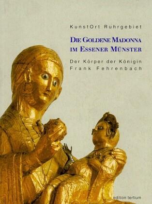 Kunstort Ruhrgebiet 4. Die Goldene Madonna im Essener Münster als Buch