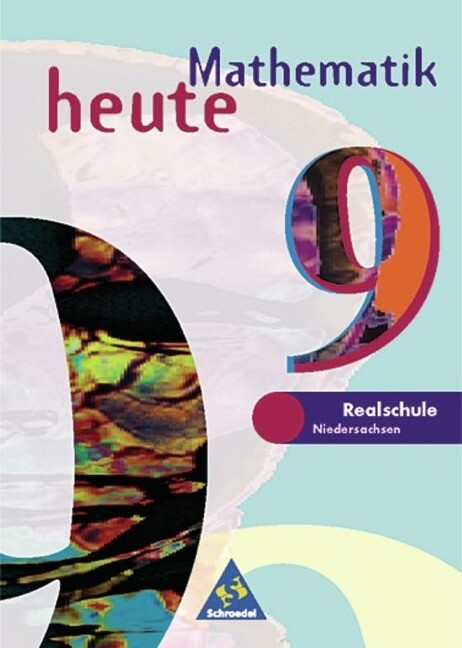 Mathematik heute 9. Schülerband. Realschule Niedersachsen. Neubearbeitung als Buch