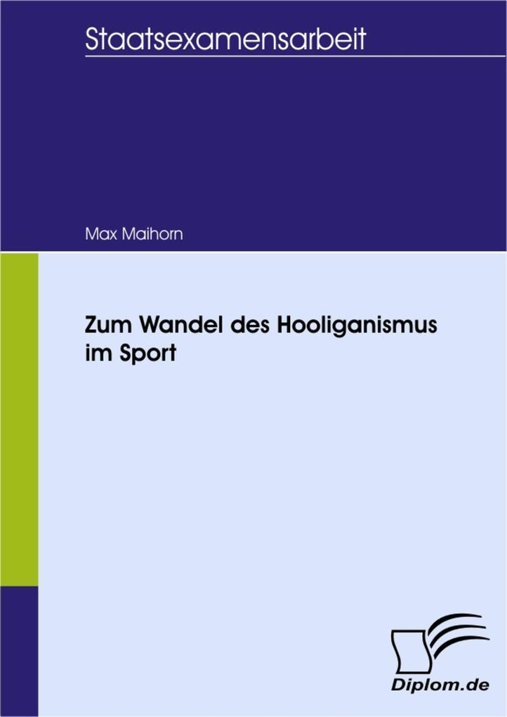 Zum Wandel des Hooliganismus im Sport als eBook...