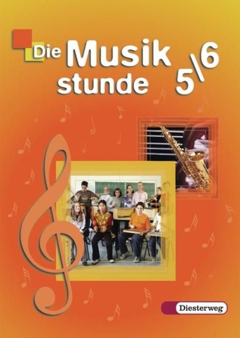 Die Musikstunde 5/6. Schülerband. Allgemeine Ausgabe als Buch