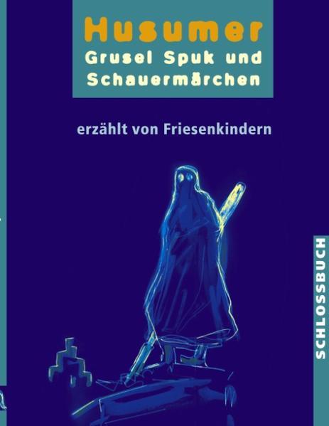Husumer Grusel- Spuk- und Schauermärchen als Buch