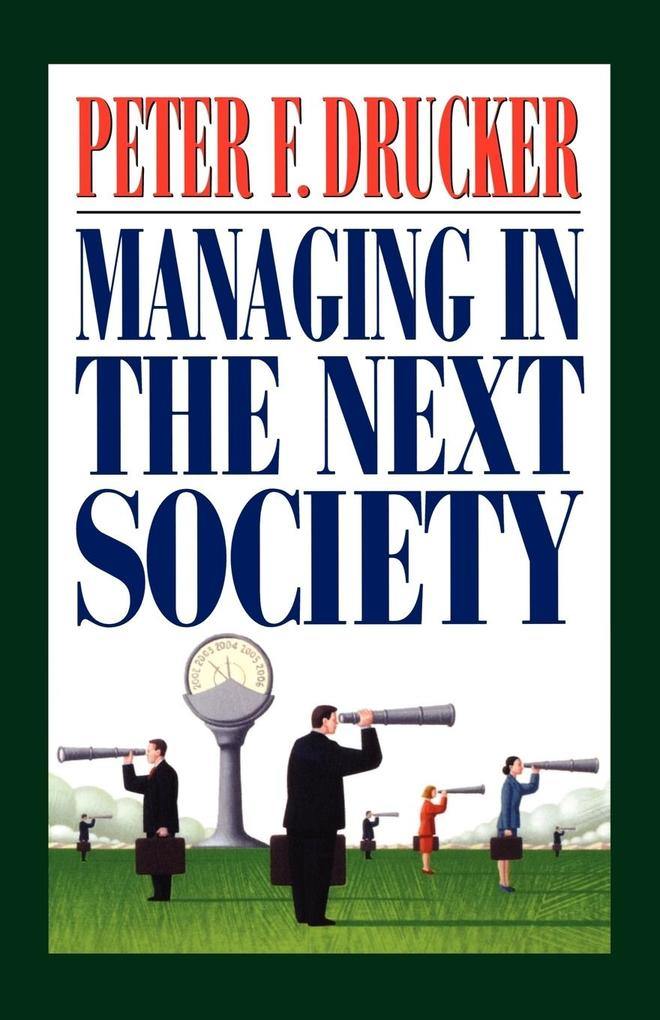 Managing in the Next Society als Buch von Peter...