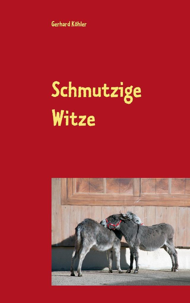 Schmutzige Witze als Buch von Gerhard Köhler