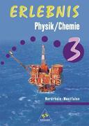 Erlebnis Physik / Chemie 3. Schülerband. Nordrhein-Westfalen
