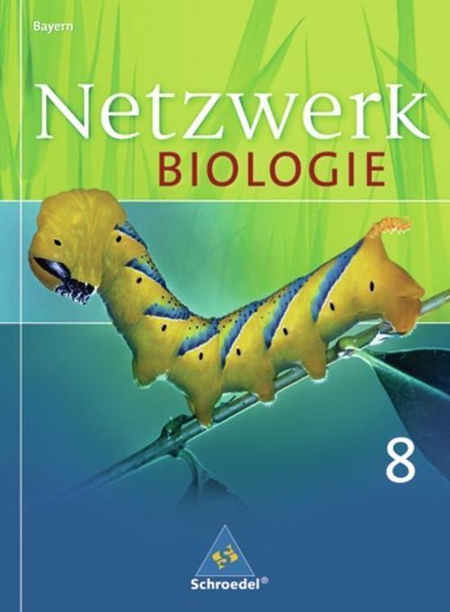 Netzwerk Biologie 8. Schülerband. Bayern als Buch