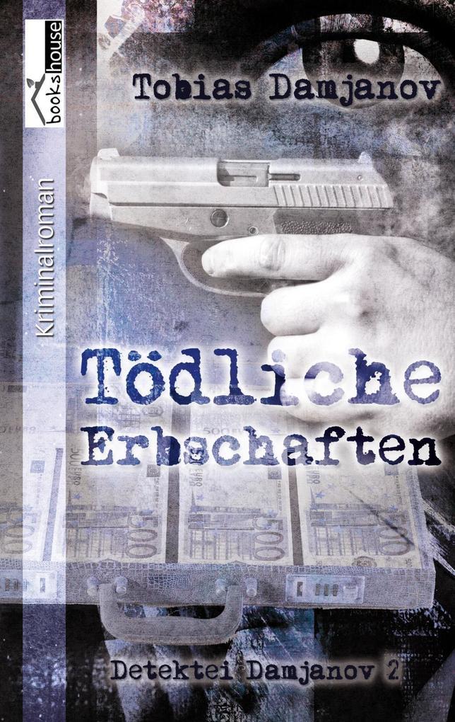 Tödliche Erbschaften als Taschenbuch von Tobias...
