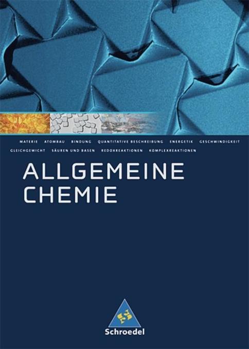 Allgemeine Chemie. Schülerband. Neubearbeitung als Buch