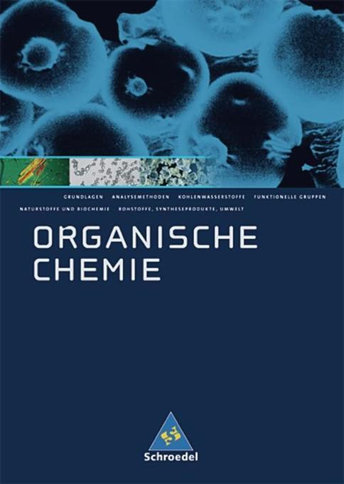 Organische Chemie. Schülerband. Neubearbeitung als Buch