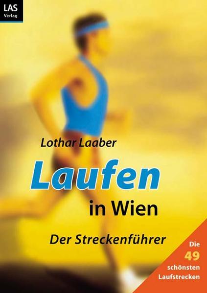 Laufen in Wien. Der Streckenführer als Buch