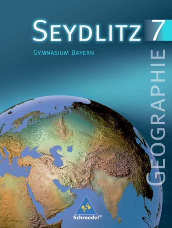 Seydlitz Erdkunde 7. Schülerband. Bayern als Buch (gebunden)
